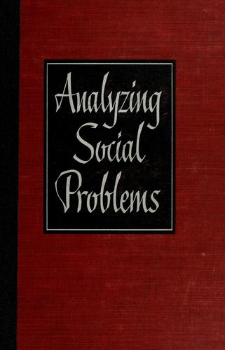 Analyzing social problems by John Eric Nordskog