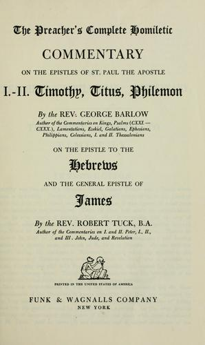 The preacher's complete homiletic commentary on the epistles of St. Paul the apostle by Barlow, George
