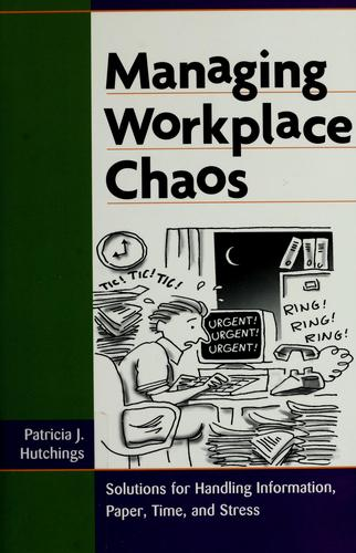 Managing workplace chaos by Patricia J. Hutchings
