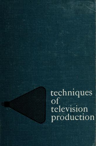 Techniques of television production. by Rudolf Bretz