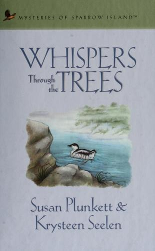 Whispers through the trees by Susan Plunkett