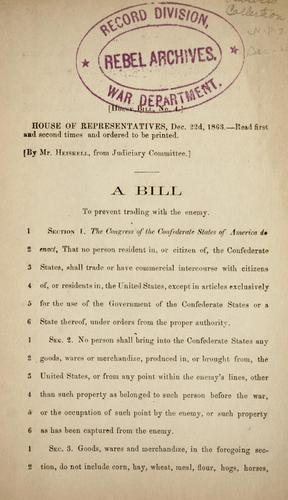 A bill to prevent trading with the enemy by Confederate States of America. Congress. House of Representatives