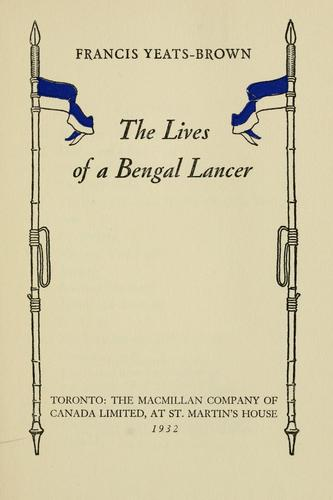 The lives of a Bengal lancer by Francis Yeats-Brown