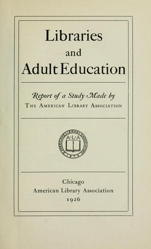 Libraries and adult education by American Library Association.  Commission on the Library and Adult Education