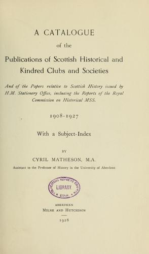 A catalogue of the publications of Scottish historical and kindred clubs and societies by Cyril Matheson