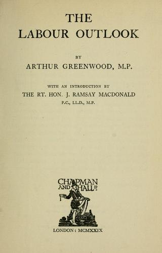 The labour outlook by Arthur Greenwood