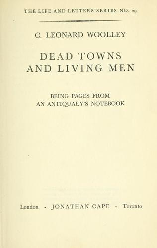 Dead towns and living men by Woolley, Leonard Sir