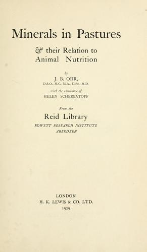 Minerals in pastures and their relation to animal nutrition by Boyd-Orr, John Boyd Orr Baron