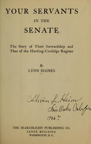 Your servants in the senate by Haines, Lynn