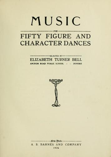 Fifty figure and character dances by Elizabeth Turner Bell