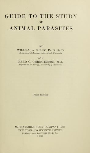Guide to the study of animal parasites by William A. Riley