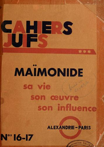 Cahiers juifs, v.2: 16-17 : Maimonide : sa vie, son oeuvre, son influence by