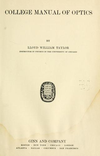 College manual of optics by Taylor, Lloyd William