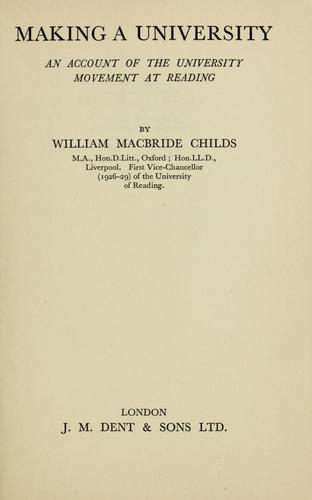 Making a university by W. M. Childs