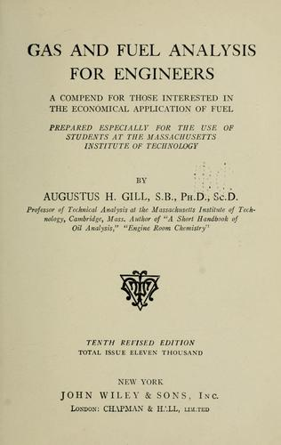 Gas and fuel analysis for engineers by Augustus H. Gill