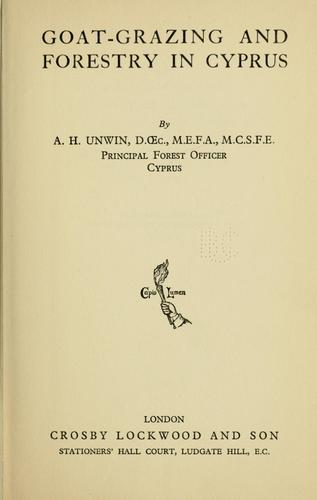 Goat-grazing and forestry in Cyprus by Arthur Harold Unwin
