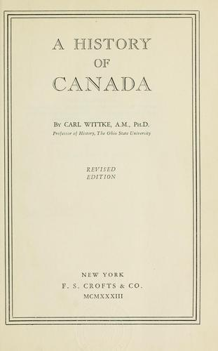 A history of Canada by Carl Frederick Wittke