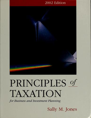 Principles of taxation for business and investment planning by Sally M. Jones