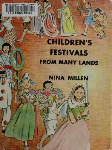 Children's festivals from many lands by Nina Millen