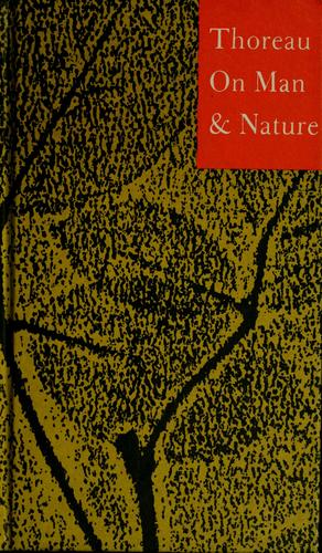 Thoreau on man and nature by Henry David Thoreau