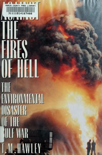 Against the fires of hell by T. M. Hawley