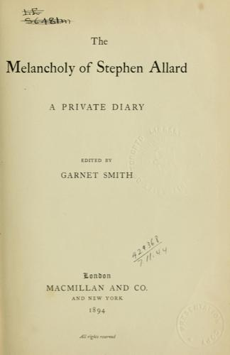 The melancholy of Stephen Allard, a private diary by Garnet Smith