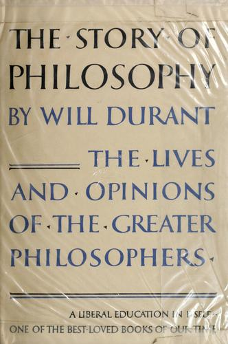 The story of philosophy by Will Durant