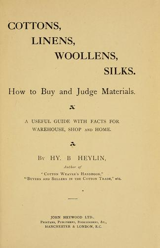 Cottons, linens, woollens, silks by Henry Brougham Heylin