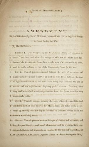 Amendment to the bill offered by Mr. J.M. Smith, to amend the Act to organize forces by Confederate States of America. Congress. House of Representatives