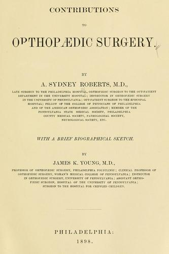 Contributions to orthopaedic surgery by Algernon Sydney Roberts
