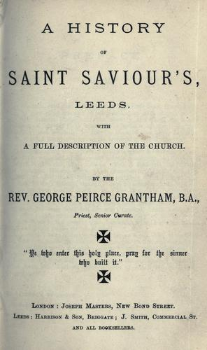 A history of Saint Saviour's, Leeds by George Peirce Grantham