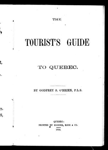 The tourist's guide to Quebec by Godfrey S. O'Brien