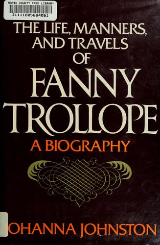 The life, manners, and travels of Fanny Trollope