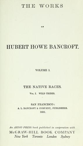 The works of Hubert Howe Bancroft... by Hubert Howe Bancroft