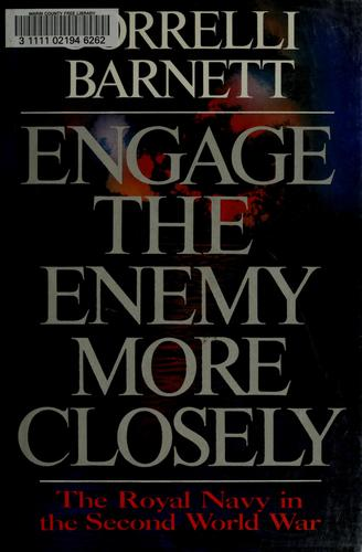 Engage the enemy more closely by Correlli Barnett