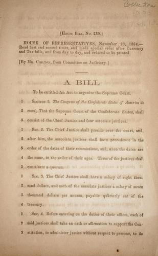 A bill to be entitled an act to organize the Supreme Court by Confederate States of America. Congress. House of Representatives