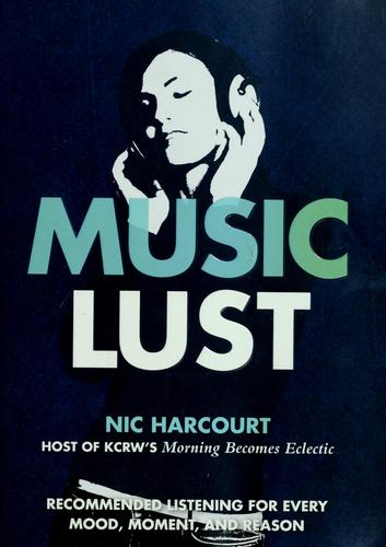 Music lust by Nic Harcourt