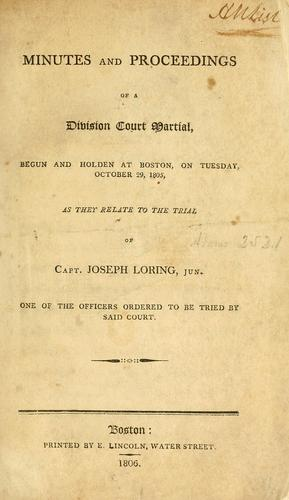 Minutes and proceedings of a division court martial by Joseph Loring