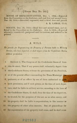 A bill to provide for sequestrating property of persons liable to military service, who have departed, or shall depart from the Confederate States, without permission by Confederate States of America. Congress. House of Representatives