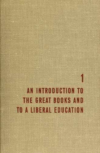 A general introduction to the great books and to a liberal education by Mortimer J. Adler