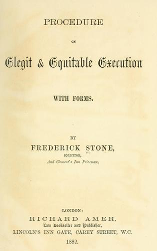 Procedure on elegit & equitable execution by Frederick Stone