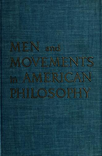 Men and movements in American philosophy.