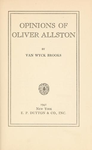 Opinions of Oliver Allston by Van Wyck Brooks