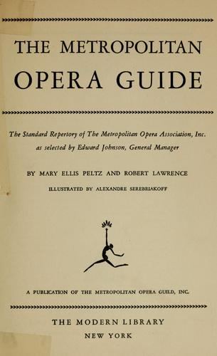 The Metropolitan opera guide by Mary Ellis Peltz