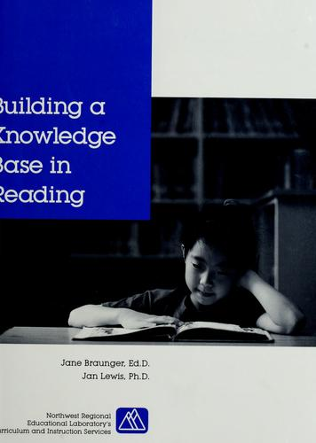 Building a knowledge base in reading by Jane Braunger