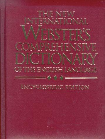 The New International Webster's Comprehensive Dictionary of the English Language; Encyclopedic Edition (Dictionaries) by Stevenson S. Smith