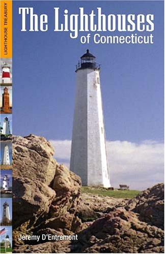 The Lighthouses Of Connecticut (Lighthouse Treasury) by Jeremy D'Entremont