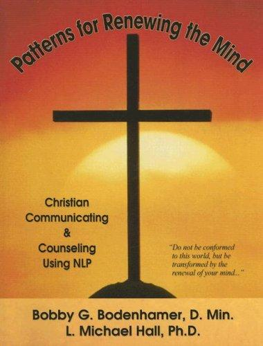 Patterns for Renewing the Mind by Michael Hall