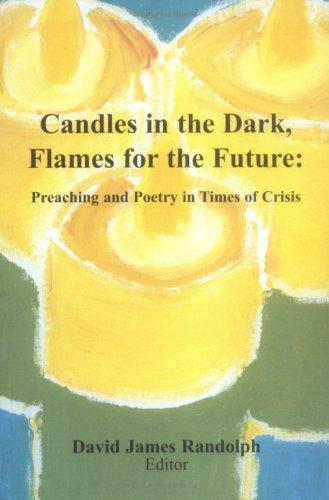 Candles in the Dark, Flames for the Future by David James Randolph