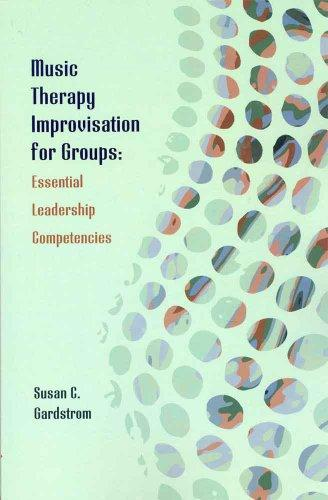 Music Therapy Improvisation for Groups by Susan C. Gardstrom